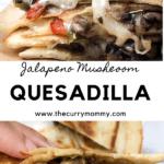 A jalapeno mushroom quesadilla recipe created by recipe developer The Curry Mommy